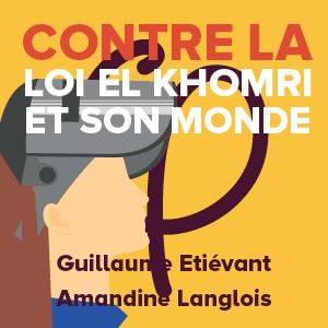 Contre la loi El Khomri et son monde