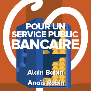 Read more about the article Pour un service publique bancaire